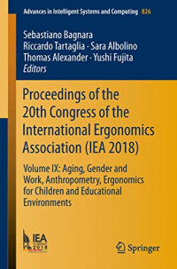 Proceedings of the 20th Congress of the International Ergonomics Association (IEA 2018): Volume IX: Aging, Gender and Work, Anthropometry, Ergonomics ... in Intelligent Systems and Computing)