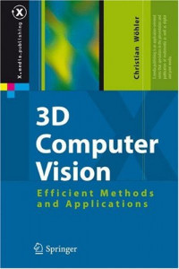 3D Computer Vision: Efficient Methods and Applications (X.media.publishing)