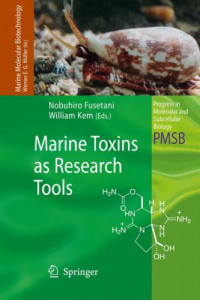 Marine Toxins as Research Tools (Progress in Molecular and Subcellular Biology / Marine Molecular Biotechnology)