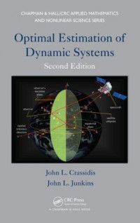 Optimal Estimation of Dynamic Systems, Second Edition (Chapman & Hall/CRC Applied Mathematics & Nonlinear Science)