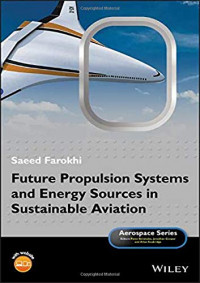 Future Propulsion Systems and Energy Sources in Sustainable Aviation (Aerospace Series)