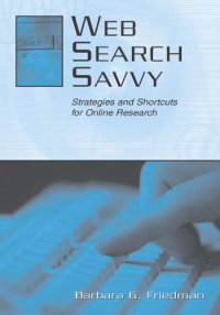 Web Search Savvy: Strategies and Shortcuts for Online Research