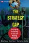 The Strategy Gap: Leveraging Technology to Execute Winning Strategies
