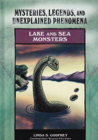 Lake and Sea Monsters (Mysteries, Legends, and Unexplained Phenomena)