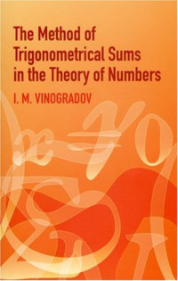 The Method of Trigonometrical Sums in the Theory of Numbers (Dover Books on Mathematics)