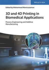 3D and 4D Printing in Biomedical Applications: Process Engineering and Additive Manufacturing (German Edition)