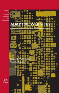Adaptive Web Sites: A Knowledge Extraction from Web Data Approach - Volume 170 Frontiers in Artificial Intelligence and Applications