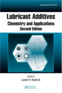 Lubricant Additives: Chemistry and Applications, Second Edition (Chemical Industries Series)