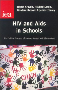 HIV & AIDS in Schools: The Political Economy of Pressure Groups & Miseducation (Occasional Paper, 121)
