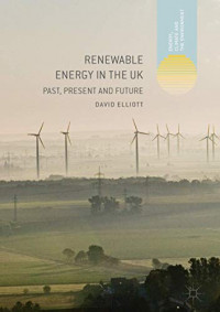 Renewable Energy in the UK: Past, Present and Future (Energy, Climate and the Environment)