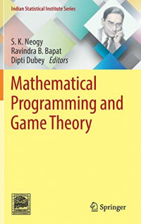 Mathematical Programming and Game Theory (Indian Statistical Institute Series)