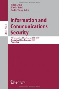 Information and Communications Security: 9th International Conference, ICICS 2007, Zhengzhou, China