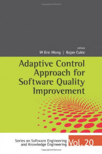 Adaptive Control Approach for Software Quality Improvement (Series on Software Engineering & Knowledge Engineering)