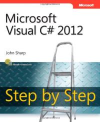 Microsoft Visual C# 2012 Step by Step (Step By Step (Microsoft))