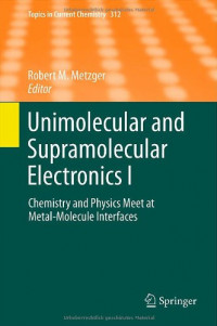 Unimolecular and Supramolecular Electronics I: Chemistry and Physics Meet at Metal-Molecule Interfaces