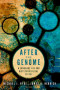 After the Genome: A Language for Our Biotechnological Future (Studies in Rhetoric & Religion)