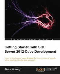 Getting Started with SQL Server 2012 Cube Development