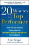 20 Minutes to a Top Performer: Three Fast and Effective Conversations to Motivate, Develop, and Engage Your Employees (Business Books)
