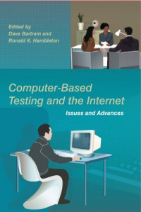 Computer-Based Testing and the Internet: Issues and Advances