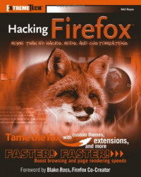 Hacking Firefox: More Than 150 Hacks, Mods, and Customizations