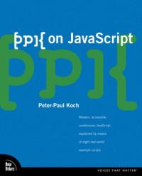ppk on JavaScript, 1/e (VOICES)