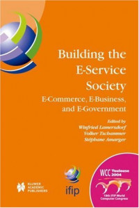Building the E-Service Society: E-Commerce, E-Business, and E-Government (IFIP International Federation for Information Processing)