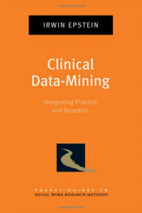 Clinical Data-Mining: Integrating Practice and Research (Pocket Guides to Social Work Research Methods)