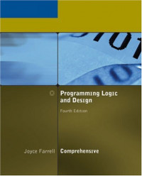Programming Logic and Design, Comprehensive, Fourth Edition