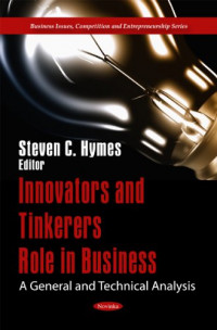 Innovators and Tinkerers Role in Business: A General and Technical Analysis (Business Issues, Competition and Entrepreneurship)