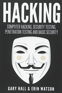 Hacking: Computer Hacking, Security Testing,Penetration Testing, and Basic Secur