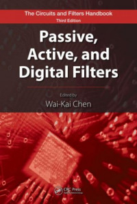 Passive, Active, and Digital Filters (The Circuits and Filters Handbook)