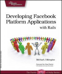 Developing Facebook Platform Applications with Rails (Pragmatic Programmers)