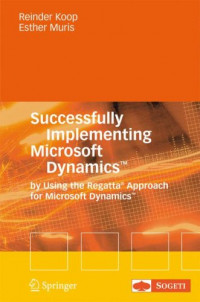 Successfully Implementing Microsoft Dynamics: By Using the Regatta® Approach for Microsoft Dynamics