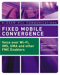 Fixed Mobile Convergence (McGraw-Hill Communications Series)