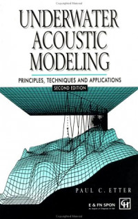 Underwater Acoustic Modeling: Principles, techniques and applications
