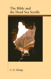 The Bible And the Dead Sea Scrolls (Archaeology and Biblical Studies)