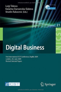 Digital Business: First International ICST Conference, DigiBiz 2009, London, UK, June 17-19, 2009, Revised Selected Papers