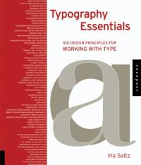 Typography Essentials: 100 Design Principles for Working with Type (Design Essentials)
