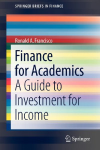 Finance for Academics: A Guide to Investment for Income (SpringerBriefs in Finance)