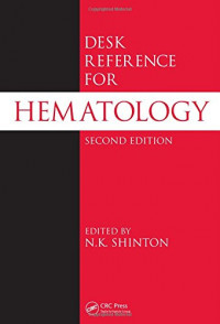 Desk Reference for Hematology, Second Edition (CRC Desk Reference Series)