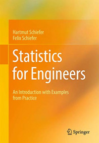 Statistics for Engineers: An Introduction with Examples from Practice