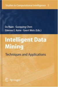 Intelligent Data Mining: Techniques and Applications (Studies in Computational Intelligence)