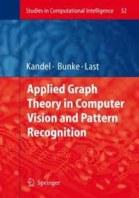 Applied Graph Theory in Computer Vision and Pattern Recognition (Studies in Computational Intelligence)