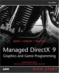 Managed DirectX 9 Kick Start : Graphics and Game Programming