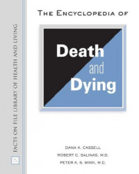 The Encyclopedia of Death and Dying (Facts on File Library of Health and Living)