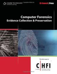 Computer Forensics: Investigation Procedures and Response (Ec-Council Press Series : Computer Series)