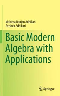 Basic Modern Algebra with Applications