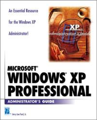 Microsoft Windows XP Professional Administrator's Guide