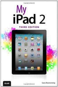 My iPad 2 (covers iOS 5) (3rd Edition)