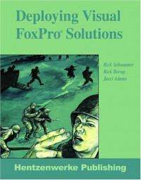 Deploying Visual FoxPro Solutions